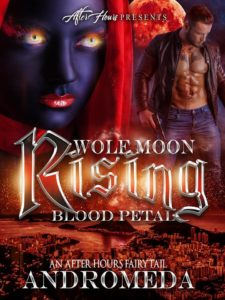 Cover Art for Wolf Moon Raising, Blood Petals: An After Hours Fairy-Tale by Andromeda