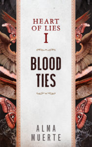 Cover Art for Heart of Lies: Blood Ties by Alma Muerte