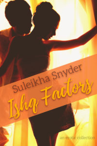 Cover Art for Ishq Factors by Suleikha Snyder