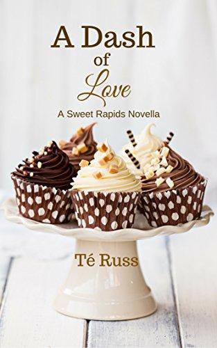 Cover Art for A Dash of Love: A Sweet Rapids Novella by Té Russ
