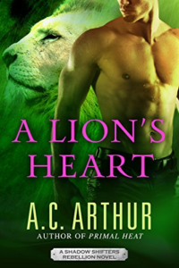 Cover Art for A Lion's Heart: A Paranormal Shapeshifter Romance (Shadow Shifters Book 7) by A.C. Arthur