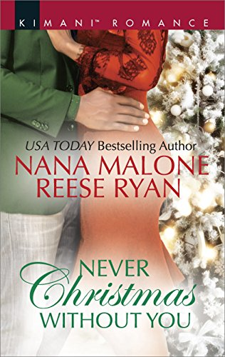 Cover Art for Never Christmas Without You: Just for the Holidays\His Holiday Gift (Kimani Romance) by Nana Malone Reese Ryan