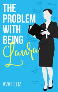 Cover Art for The Problem with Being Laura by Ava Feliz