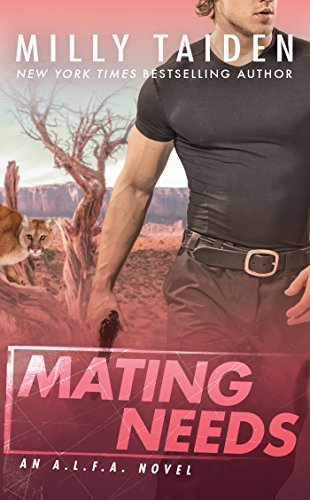 Cover Art for Mating Needs (An A.L.F.A. Novel) by Milly Taiden