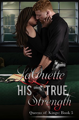 Cover Art for His True Strength (Queens of Kings Book 5) by LaQuette