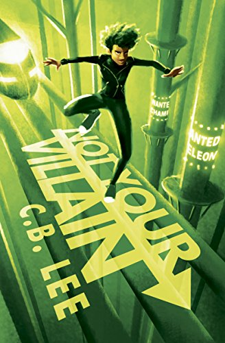 Cover Art for Not Your Villain (Sidekick Squad Book 2) by C.B. Lee