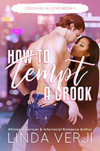 Cover Art for How To Tempt A Crook (Crooked In Love Book 1) by Linda Verji