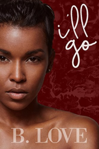 Cover Art for I'll Go (Joaquin & Nayeli Book 2) by B. Love