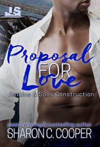Cover Art for Proposal for Love (Jenkins & Sons Construction Book 2) by Sharon C. Cooper