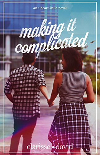 Cover Art for Making It Complicated (I Heart Iloilo Book 2) by Clarisse David