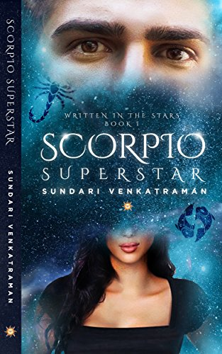 Cover Art for Scorpio Superstar (Written in the Stars Book 1) by Sundari  Venkatraman