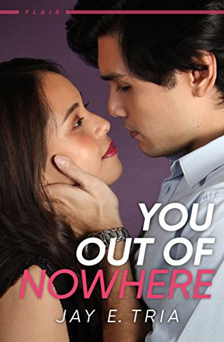 Cover Art for You Out of Nowhere (Flair #1) by Jay E. Tria
