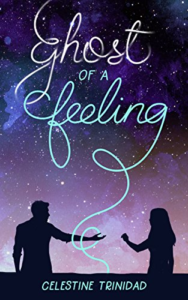 Cover Art for Ghost of a Feeling by Celestine Trinidad