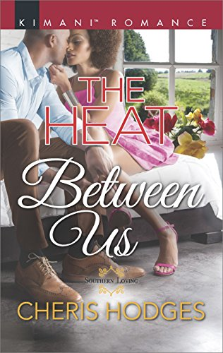Cover Art for The Heat Between Us (Southern Loving) by Cheris Hodges