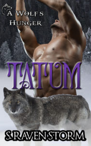 Cover Art for Tatum: A Wolf's Hunger by S. Raven Storm