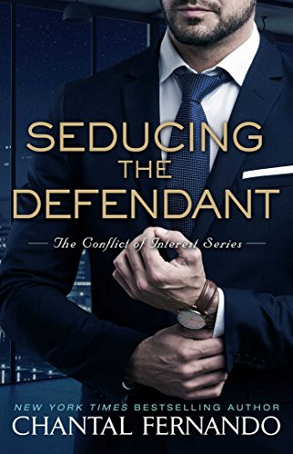 Cover Art for Seducing the Defendant (The Conflict of Interest Series Book 2) by Chantal Fernando