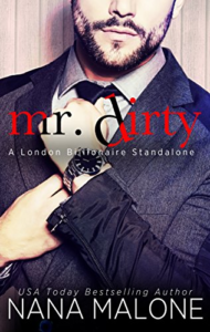 Cover Art for Mr. Dirty (London Billionaire Book 3) by Nana Malone
