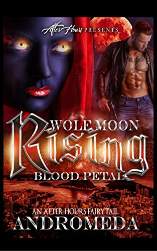 Cover Art for Wolf Moon Raising, Blood Petals: An After Hours Fairy-Tale (BWWM Romance) by Andromeda