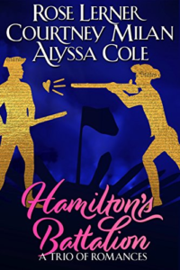 Cover Art for Hamilton's Battalion: A Trio of Romances by Courtney Milan Alyssa Cole, Rose Lerner