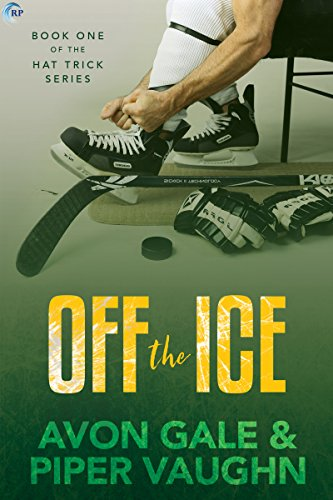 Cover Art for Off the Ice (Hat Trick Book 1) by Avon Gale Piper Vaughn