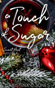 Cover Art for A Touch of Sugar (Sweet Heat Book 3) by Christina C. Jones