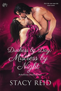 Cover Art for Duchess by Day, Mistress by Night (Rebellious Desires) by Stacey Reid