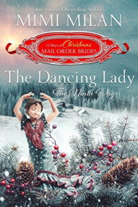 Cover Art for The Dancing Lady: The Ninth Day (The 12 Days of Christmas Mail-Order Brides Book 9) by Mimi Milan