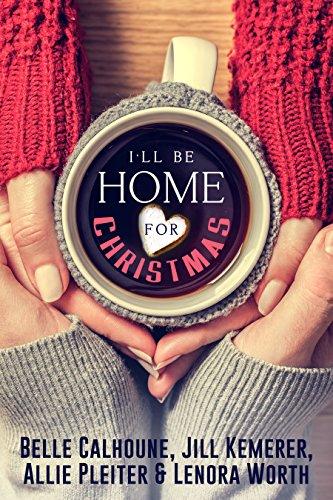 Cover Art for I'll Be Home For Christmas: Four Inspirational Holiday Novellas by Belle Calhoune, Jill Kemerer Allie Pleiter, Lenora Worth