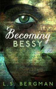 Cover Art for Becoming Bessy by L.S. Bergman