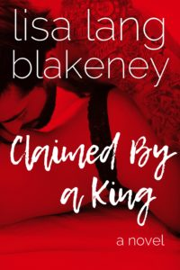 Cover Art for Claimed By A King by Lisa Lang-Blakeney