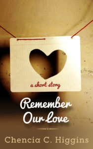 Cover Art for Remember Our Love by Chencia C. Higgins