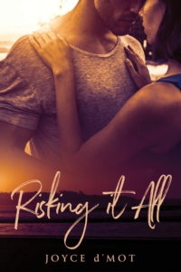 Cover Art for Risking It All by Joyce d'Mot