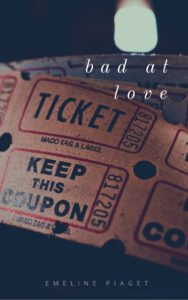 Cover Art for Bad at Love by Emeline Piaget