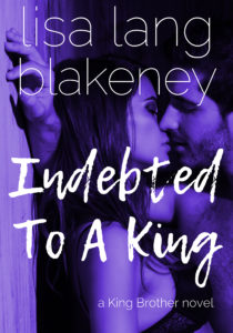 Cover Art for Indebted To A King by Lisa Lang-Blakeney