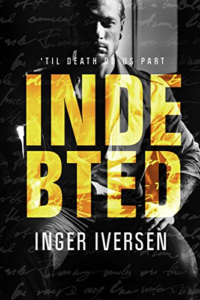 Cover Art for Indebted: 'Til Death Do Us Part (A Future Worth Fighting For Book 4) by Inger Iversen