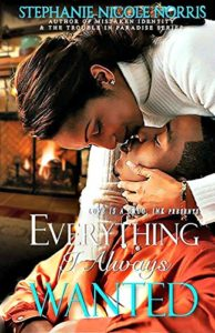 Cover Art for Everything I Always Wanted by Stephanie Nicole Norris