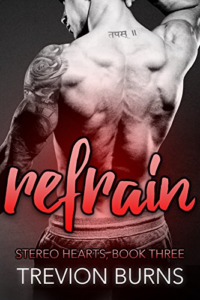 Cover Art for Refrain (Stereo Hearts Book 3) by Trevion Burns
