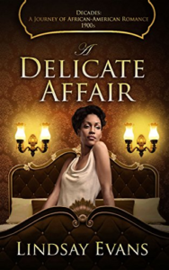 Cover Art for A Delicate Affair (Decades: A Journey of African American Romance Book 1) by Lindsay Evans