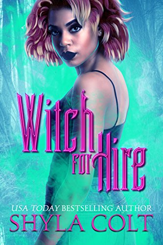 Cover Art for Witch for Hire by Shyla Colt