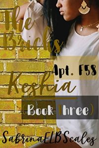 Cover Art for Apt. F58: Keshia (The Bricks Book 3) by Sabrina ELB Scales