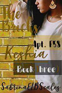 Cover Art for Apt. F58: Keshia (The Bricks Book 3) by Sabrina ELB Scales