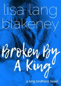 Cover Art for Broken By A King by Lisa Lang Blakeney