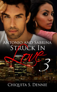 Cover Art for Antonio and Sabrina Struck In Love 3 by Chiquita Dennie