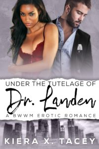 Cover Art for Under The Tutelage of Dr. Landen by Kiera X. Tacey