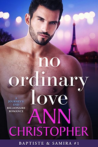 Cover Art for No Ordinary Love: A Journey's End Billionaire Romance (Journey's End Billionaires Book 1) by Ann  Christopher