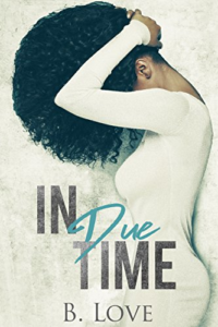 Cover Art for In Due Time by B. Love