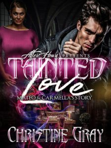 Cover Art for Tainted Love; Mateo and Carmella's Story by Christine Gray