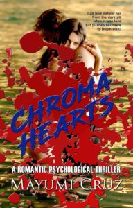 Cover Art for Chroma Hearts: A Romantic Psychological Thriller by Mayumi Cruz