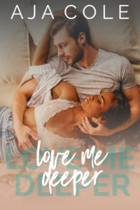 Cover Art for Love Me Deeper by Aja Cole