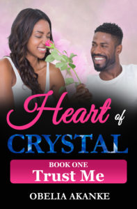 Cover Art for Heart of Crystal (Book One): Trust Me by Obelia Akanke
